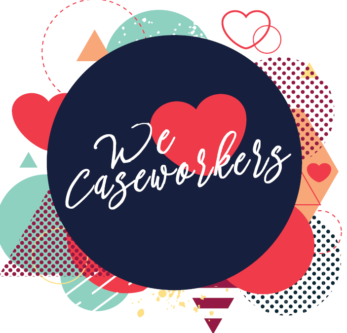 We Heart Caseworkers!