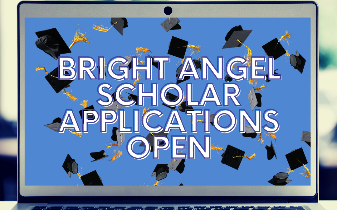 Bright Angel Scholar Applications Open