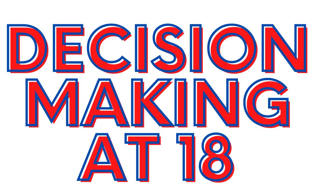Panel: Decision Making at 18